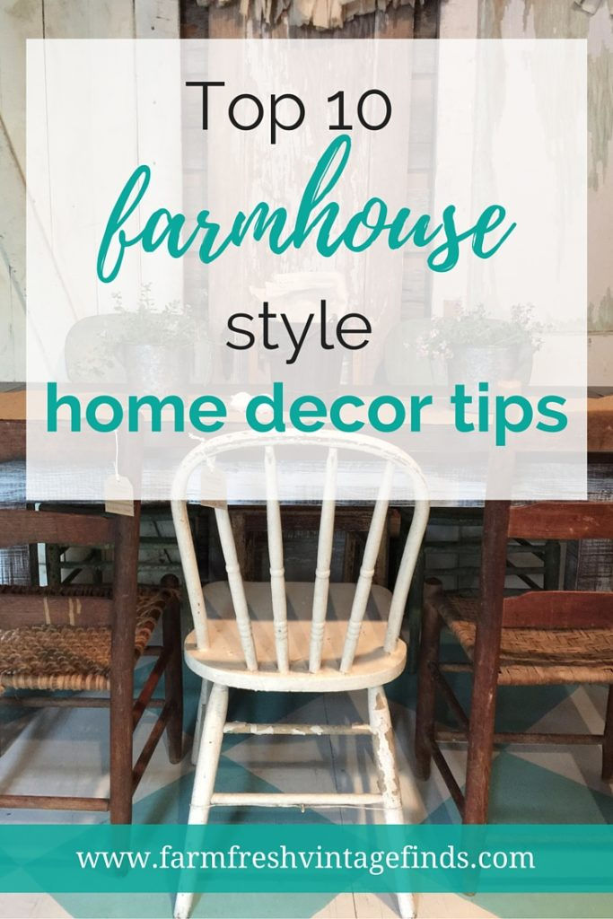 home decor tips. Top 10 Farmhouse Style Decorating Tips  Farm Fresh Vintage Finds