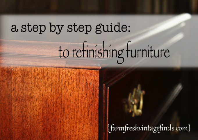 How To Strip And Refinish Furniture Part 2 Farm Fresh Vintage Finds
